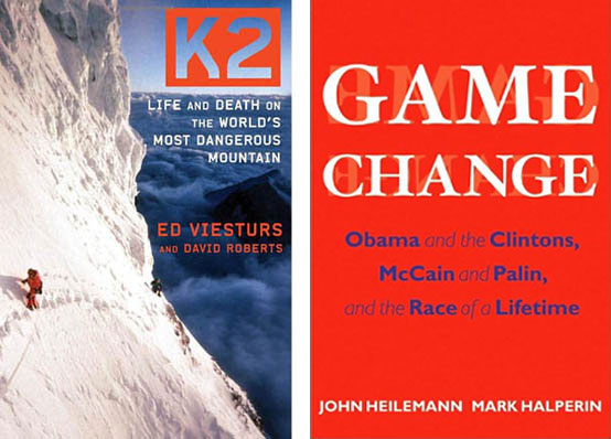 book reviews, campaigning, Game Change, good reads, K2, mountaineering, mountaineer Ed Viesturs, politics