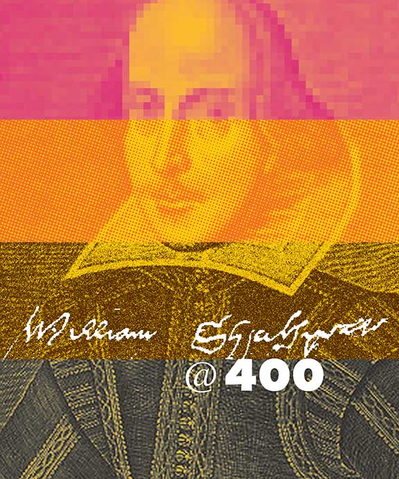 The Wonder of Will, 400 Years of Shakespeare, Shakespeare 400th anniversary, Shakespeare's quadricentennial, Shakespeare festivities, Shakespeare celebrations
